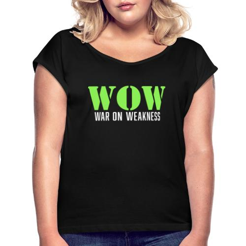 War on weakness hell - Frauen T-Shirt mit gerollten Ärmeln