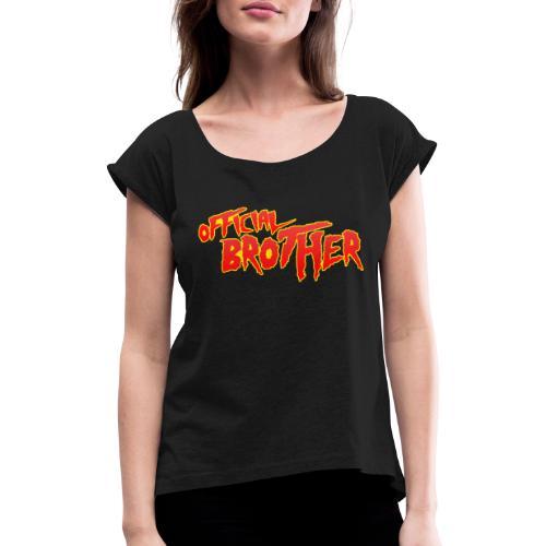 OFFICIAL BROTHER - Frauen T-Shirt mit gerollten Ärmeln