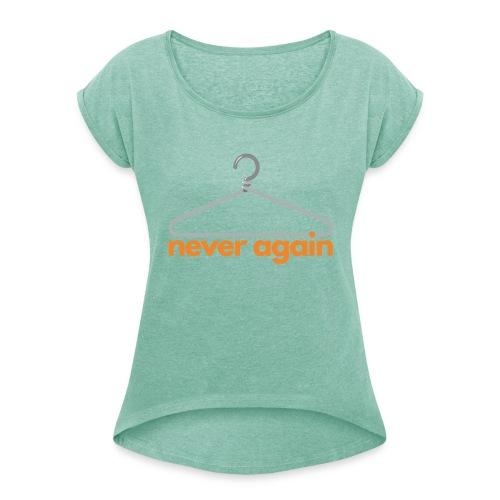 NeverAgain 1 - Frauen T-Shirt mit gerollten Ärmeln