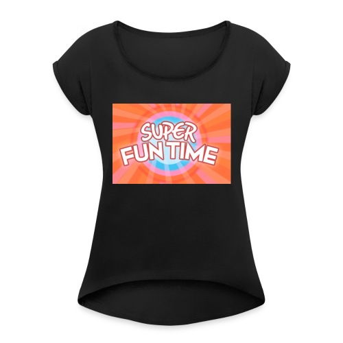 Fun time - Women's T-Shirt with rolled up sleeves