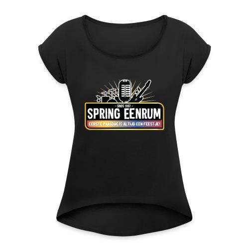 Spring Eenrum merchandise - Vrouwen T-shirt met opgerolde mouwen