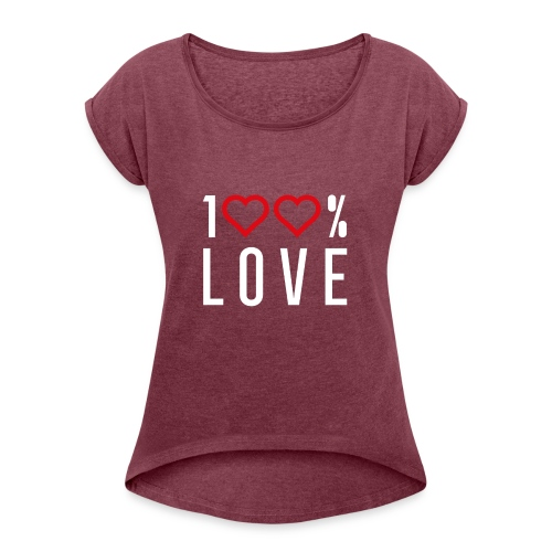 100 LOVE - Women's T-Shirt with rolled up sleeves