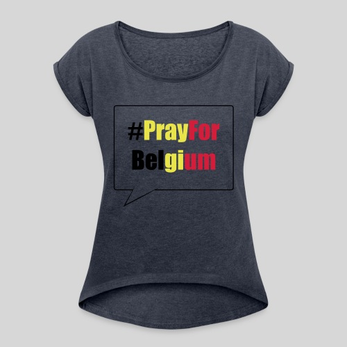 #PrayForBelgium - T-shirt à manches retroussées Femme