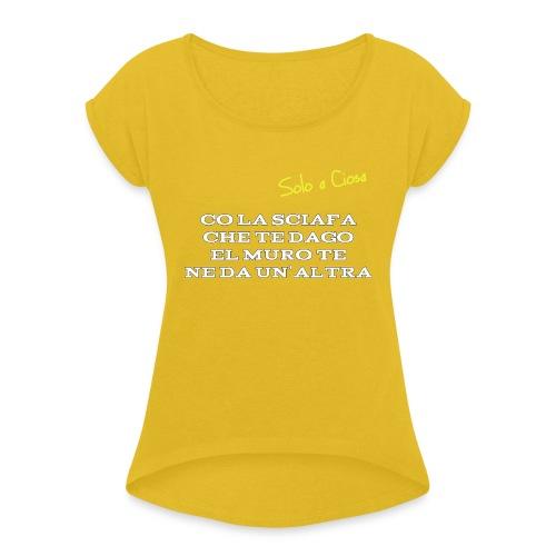 CO LA SCIAFA CHE TE DAGO EL MURO TE NE DA UN'ALTRA - Maglietta da donna con risvolti