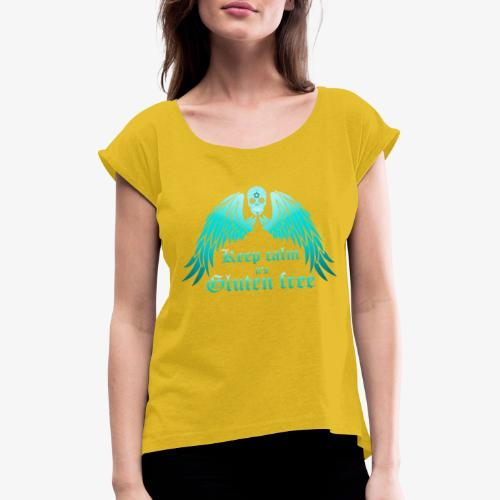 Keep calm it's Gluten free - Women's T-Shirt with rolled up sleeves