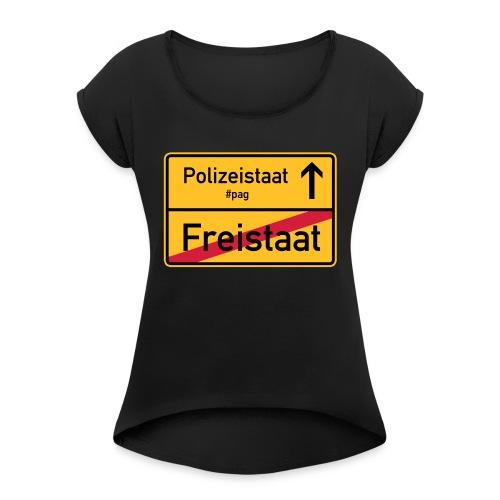 Freistaat Bayern Polizeistaat - Frauen T-Shirt mit gerollten Ärmeln