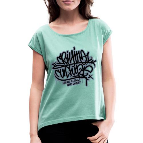 Criminal Culture - Frauen T-Shirt mit gerollten Ärmeln