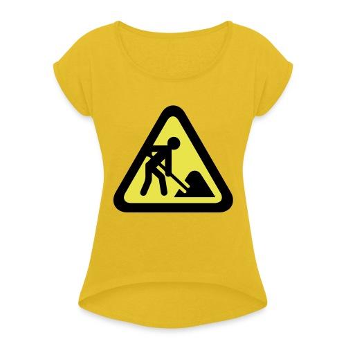 Baustelle - Frauen T-Shirt mit gerollten Ärmeln