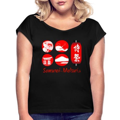 Samurai Matsuri Festival - Frauen T-Shirt mit gerollten Ärmeln