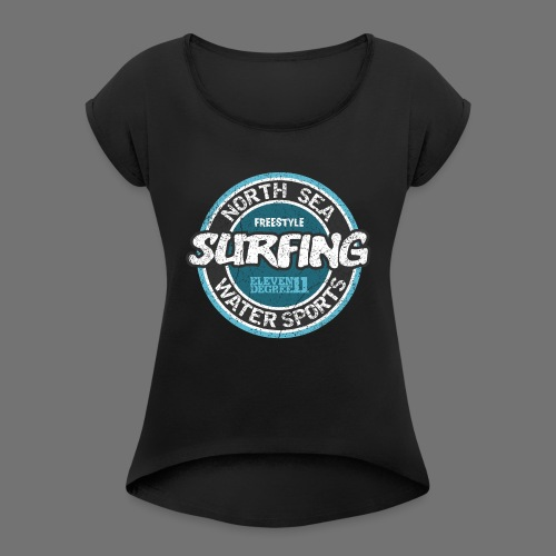North Sea Surfing (oldstyle) - Naisten T-paita, jossa rullatut hihat