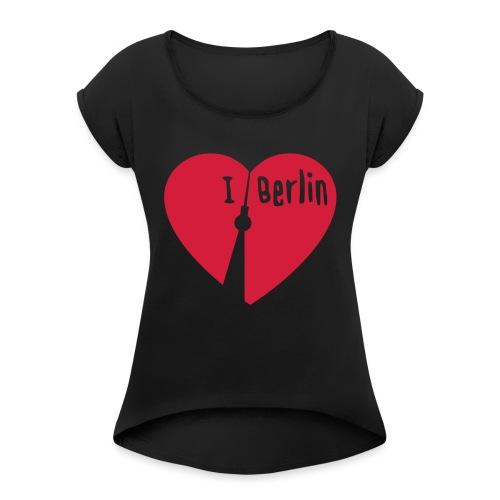 I love Berlin (1-farbig) - Frauen T-Shirt mit gerollten Ärmeln