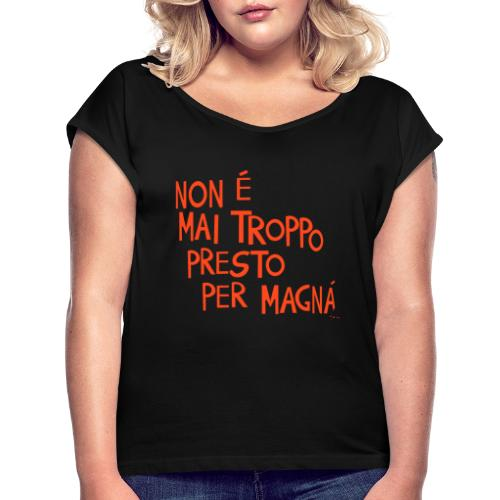 Tempo per mangiare - Maglietta da donna con risvolti