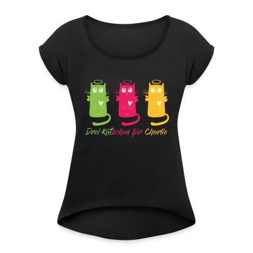 """Katze, """"Drei Kätzchen für Charlie"""" - Frauen T-Shirt mit gerollten Ärmeln"""