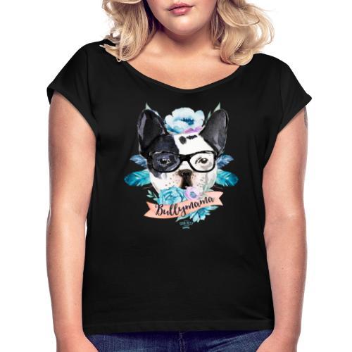 Bullymama Blumen - Französische Bulldogge - Frauen T-Shirt mit gerollten Ärmeln