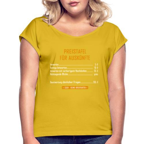 Preistafel für Auskünfte - Frauen T-Shirt mit gerollten Ärmeln
