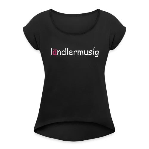 ländlermusig weiss/pink - Frauen T-Shirt mit gerollten Ärmeln