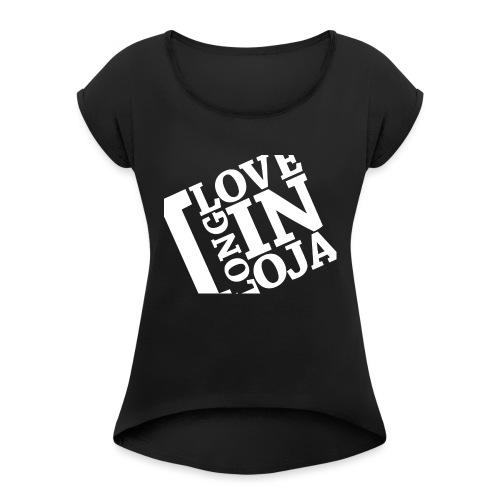 I Love Longinoja -merkki vino - Naisten T-paita, jossa rullatut hihat