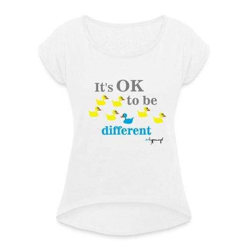 It's OK to be different - Koszulka damska z lekko podwiniętymi rękawami