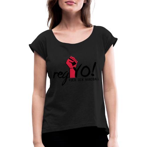 regYO! - Frauen T-Shirt mit gerollten Ärmeln
