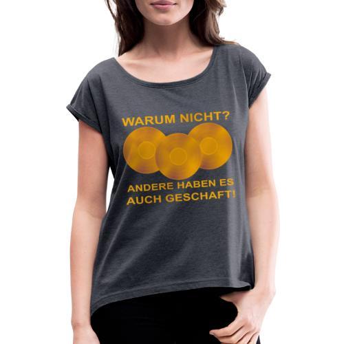 Goldene Schallplatte - Frauen T-Shirt mit gerollten Ärmeln