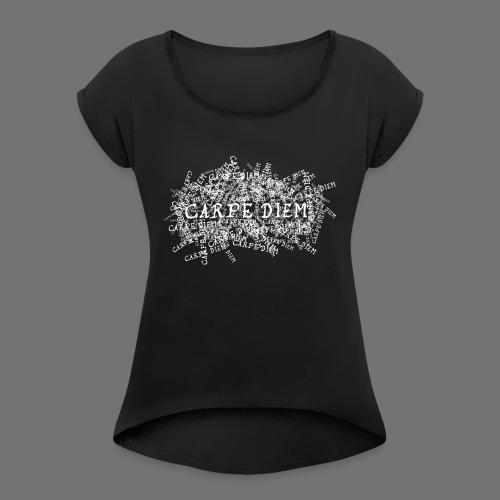 carpe diem (valkoinen) - Naisten T-paita, jossa rullatut hihat