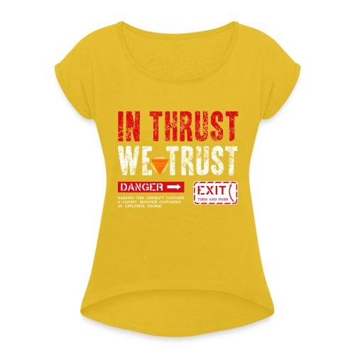 IN THRUST WE TRUST - Frauen T-Shirt mit gerollten Ärmeln