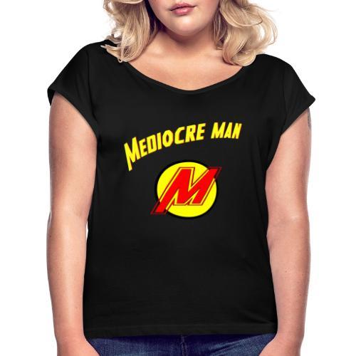 Mediocreman - Camiseta con manga enrollada mujer
