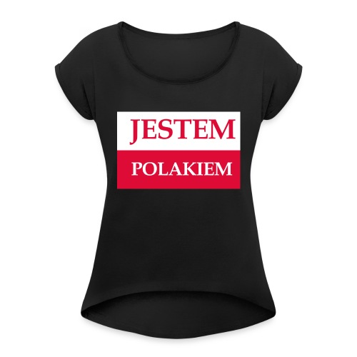 Jestem Polakiem - Koszulka damska z lekko podwiniętymi rękawami
