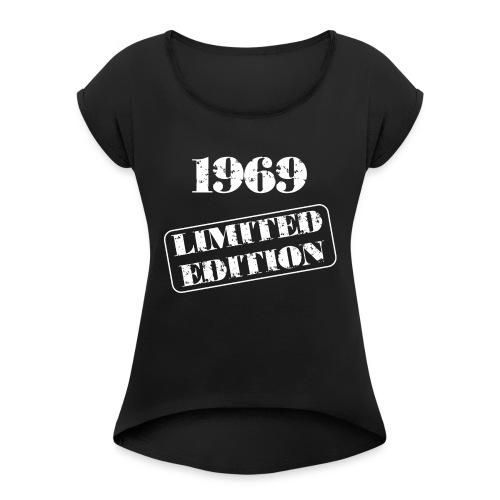 Limited Edition 1969 - Frauen T-Shirt mit gerollten Ärmeln