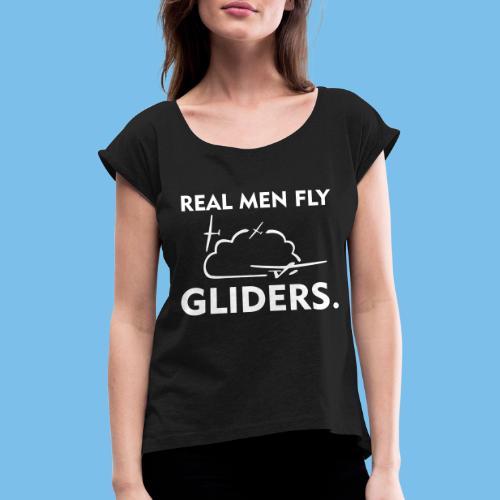 Mann Segelflieger Segelflugzeug lustig Geschenk - Frauen T-Shirt mit gerollten Ärmeln