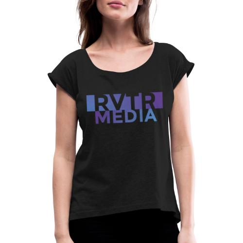RVTR media NEW Design - Frauen T-Shirt mit gerollten Ärmeln