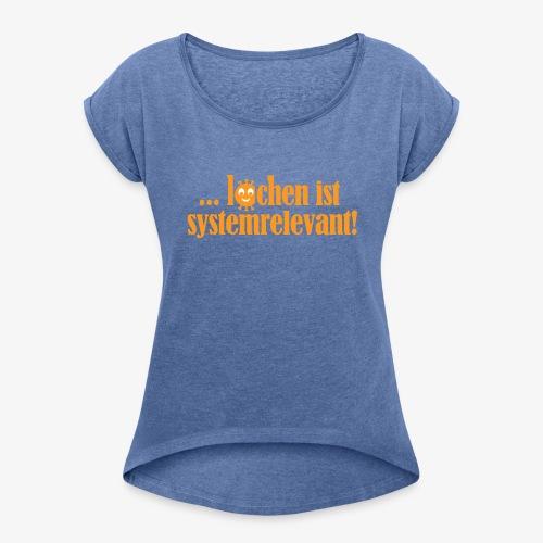 system - Frauen T-Shirt mit gerollten Ärmeln