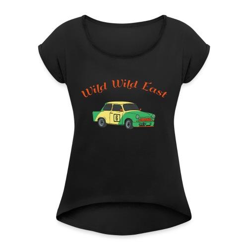 Wild Wild East - Frauen T-Shirt mit gerollten Ärmeln