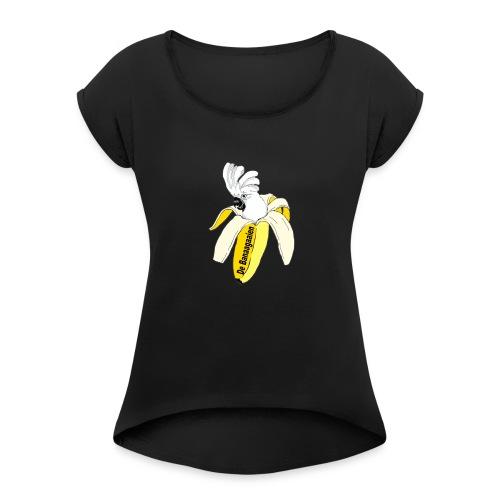 De_Banagaaien_Bregtje-png - Vrouwen T-shirt met opgerolde mouwen