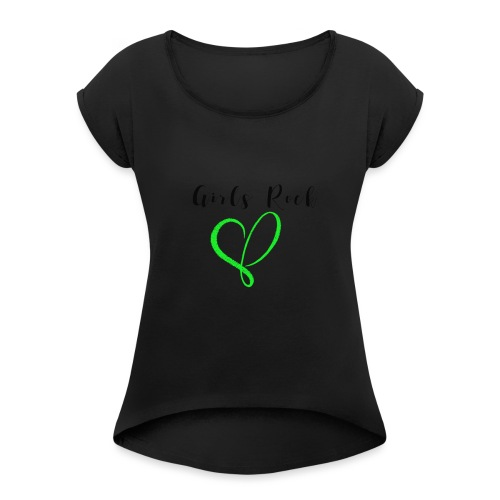 GirlsRock - Women's T-Shirt with rolled up sleeves