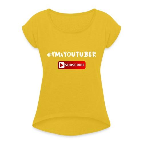 I'm a Youtuber : Subscribe - Maglietta da donna con risvolti