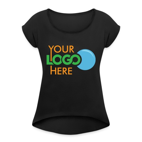 Your Logo Here - Women's T-Shirt with rolled up sleeves
