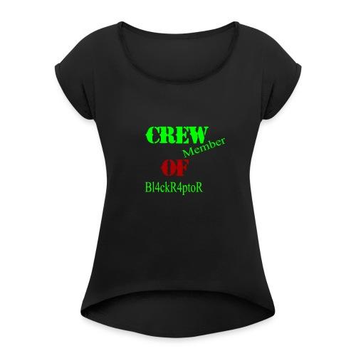 Crew_member_OF_BL4ckR4ptoRR - Frauen T-Shirt mit gerollten Ärmeln