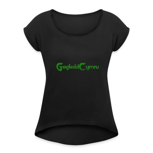 Caru Gogledd Cymru - Women's T-Shirt with rolled up sleeves