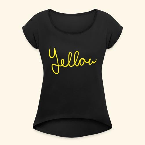 Yellow - Vrouwen T-shirt met opgerolde mouwen
