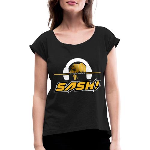 SASH! Logo 2020 Headfone - Women's T-Shirt with rolled up sleeves