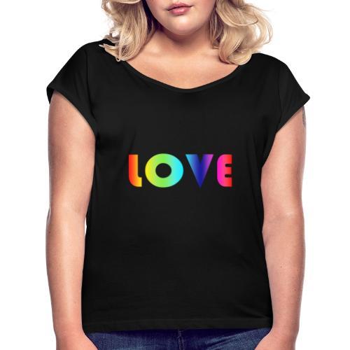 Rainbow Love - Vrouwen T-shirt met opgerolde mouwen