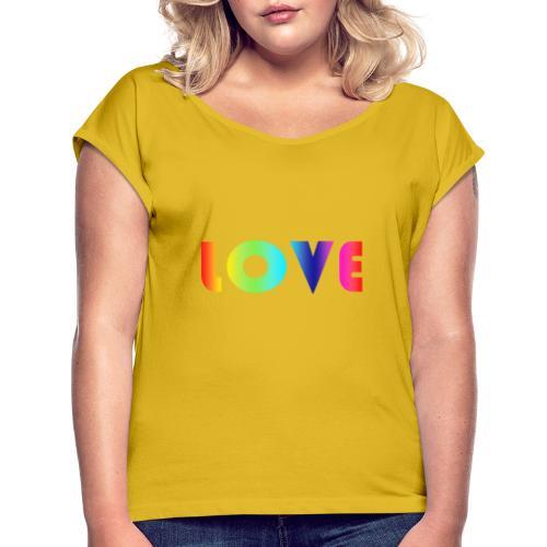 De Liefde van de regenboog - Vrouwen T-shirt met opgerolde mouwen