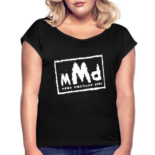 M Wear - MMD 4 Life - Women's T-Shirt with rolled up sleeves
