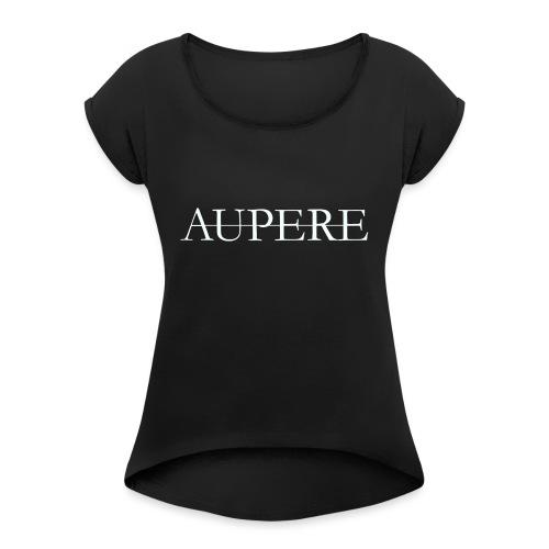 Aupere - Vrouwen T-shirt met opgerolde mouwen