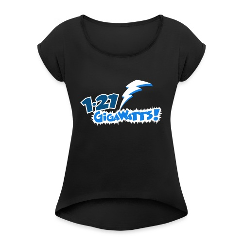 1.21 Gigawatts - Women's T-Shirt with rolled up sleeves