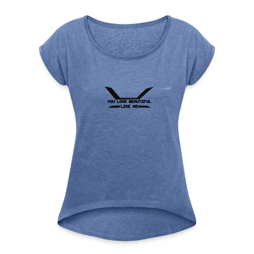 Napido You look beatiful like me - Naisten T-paita, jossa rullatut hihat