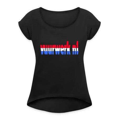 vuurwerk nl fan kleding - Vrouwen T-shirt met opgerolde mouwen
