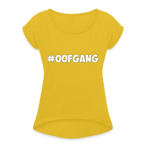#OOFGANG MERCHANDISE - Women's T-Shirt with rolled up sleeves