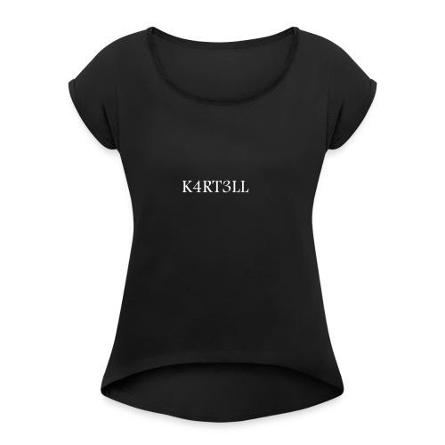 K4RT3LL - Frauen T-Shirt mit gerollten Ärmeln